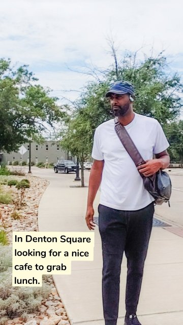 In Denton Square looking for a nice cafe to grab lunch.